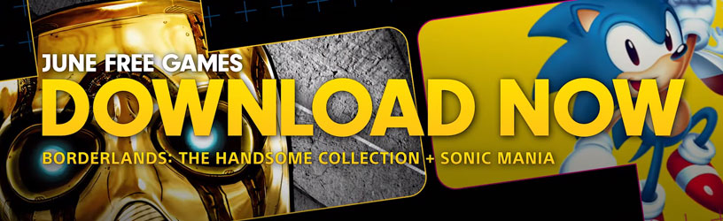 Borderlands: The Handsome Collection & Sonic Mania Free on