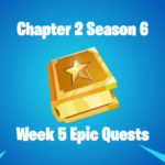 Fortnite C2S6W5 Epic Quests.