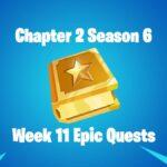 Fortnite Chapter 2 Season 6 Week 11 Cheat Sheet.