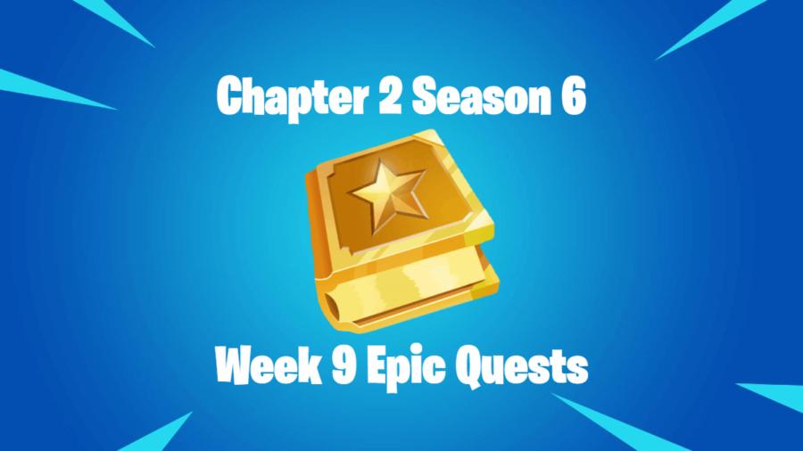 Fortnite C2S6 Week 9 Epic Quests.