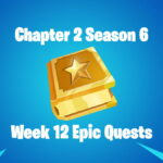 Fortnite Chapter 2 Season 6 Week 12 Epic Quests Featured.